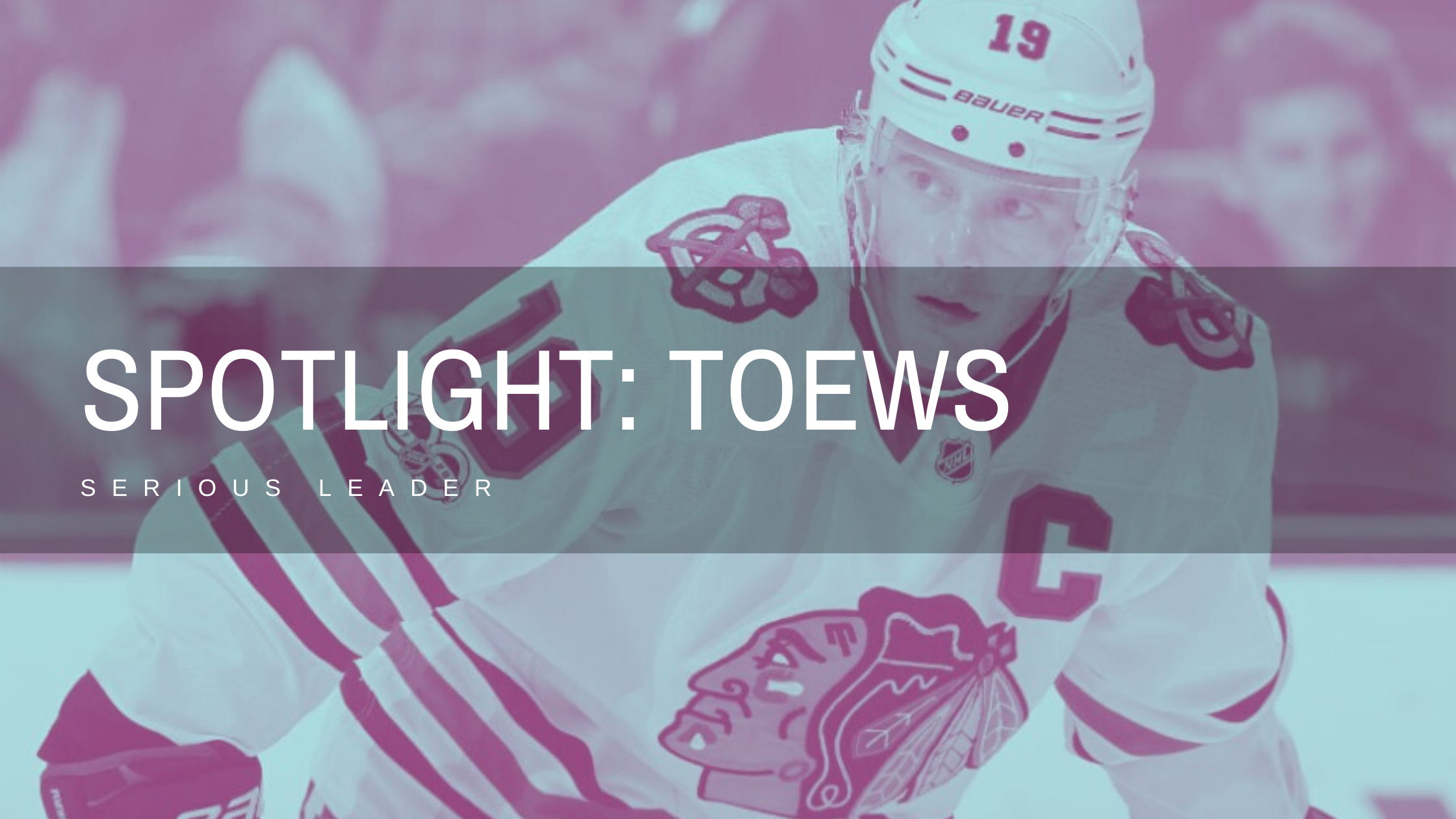 Serious Leadership: 5 Things We Can Learn from Jonathan Toews